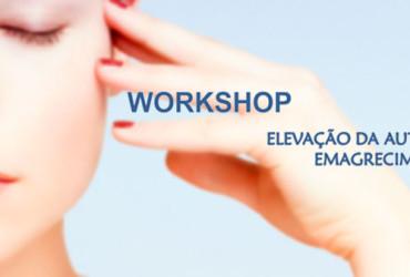 Workshop: Elevação da Auto Estima e Emagrecimento, na Luaram